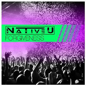 NATIVE U - FORGIVENESS